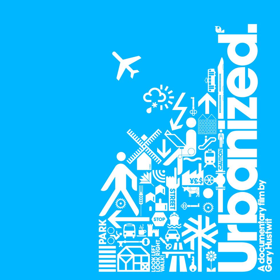 Urbanized: A Documentary Film by Gary Hustwit
