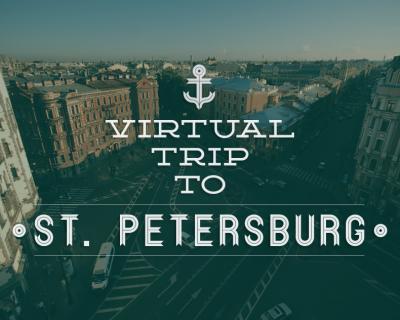 Virtual Trip to Saint Petersburg