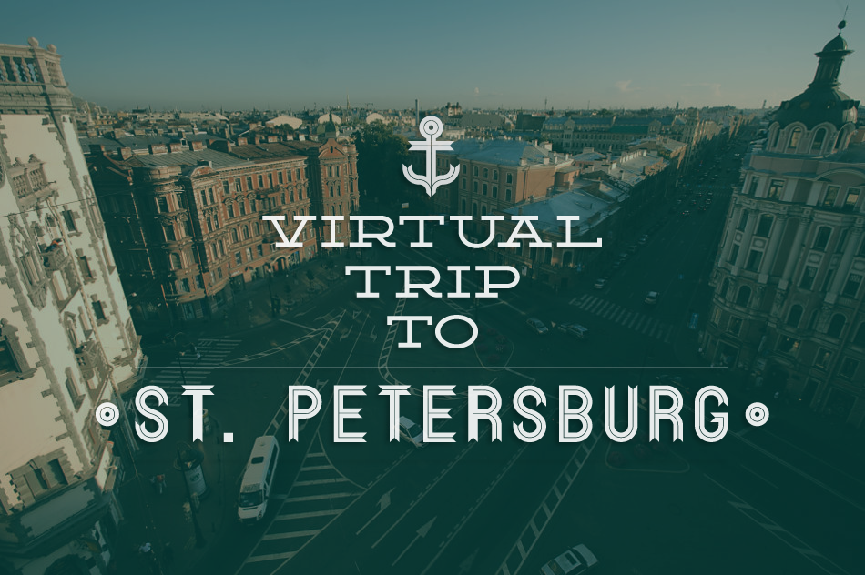 Virtual Trip to Saint Petersburg