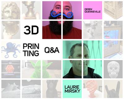 3D Printing Q&A