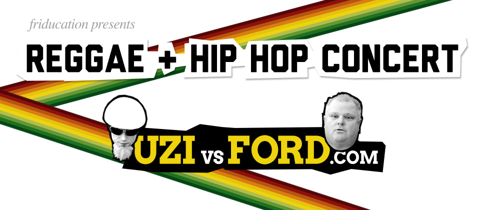 Uzi Vs Ford: Reggae & Hip Hop Concert (or How I Learned to Stop Worrying and Love the Mon)