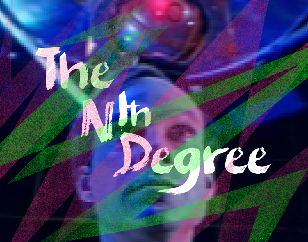 The Nth Degree