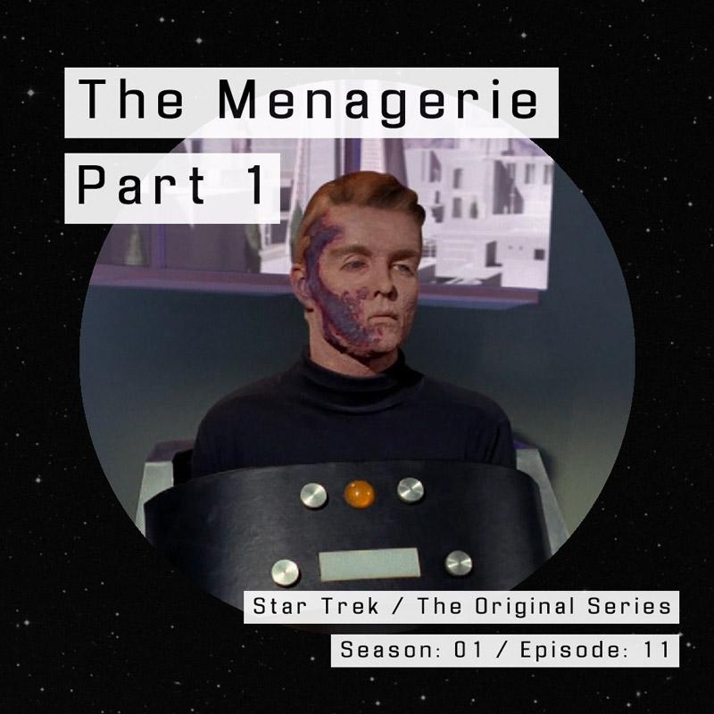 Star Trek TOS – The Menagerie, Part 1