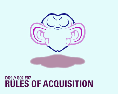 Star Trek DS9 – Rules of Acquisition