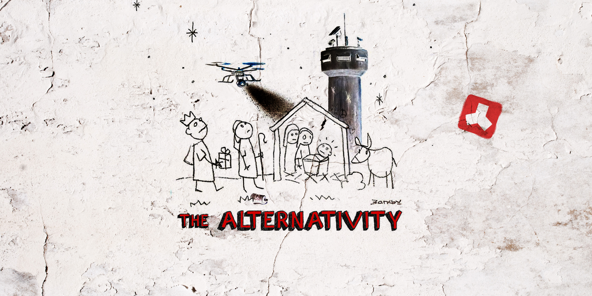The Alternativity: of Banksy and Bethlehem