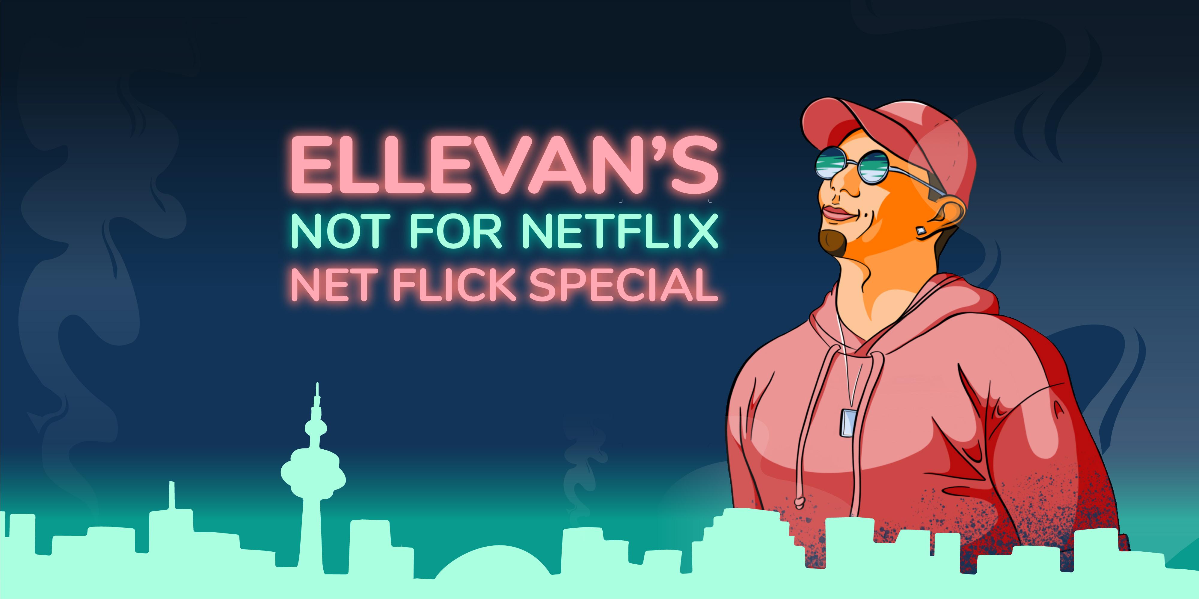 Ellevan's Net Flick Show!